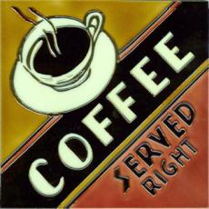 Coffee Served Right Ceramic Picture Tile by R Fox 8